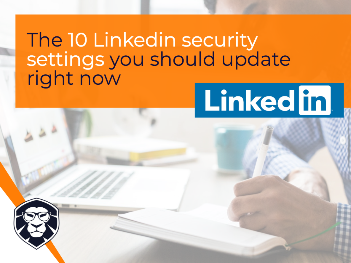 The 10 LinkedIn personal settings you should update now - blog Gamechanger Luxembourg