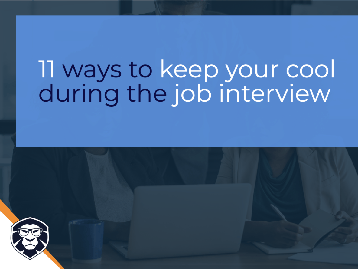 11 ways to keep your cool during the job interview - Blog Gamechanger