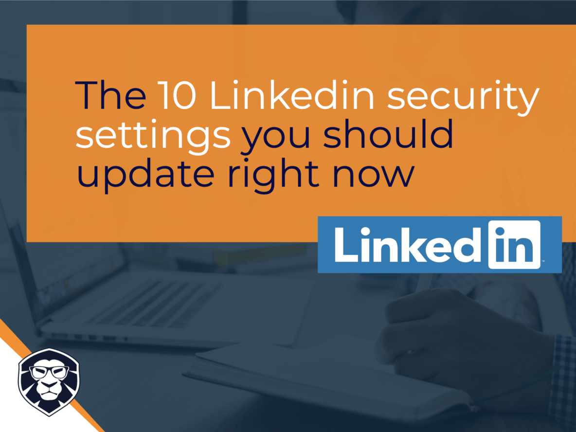 The 10 LinkedIn personal settings you should update now - Blog Gamechanger