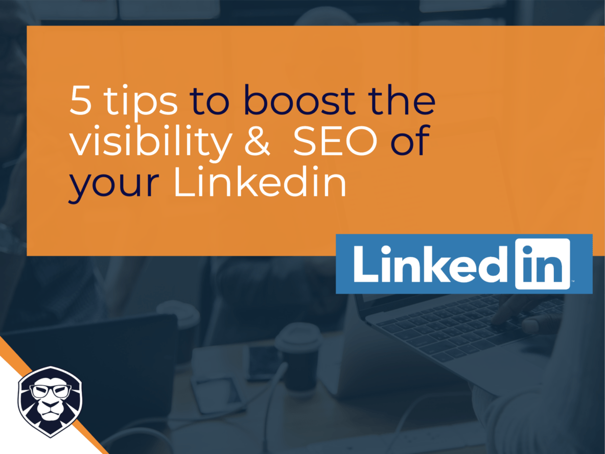 5 tips to boost the visibility & SEO of your LinkedIn - Blog Gamechanger Luxembourg