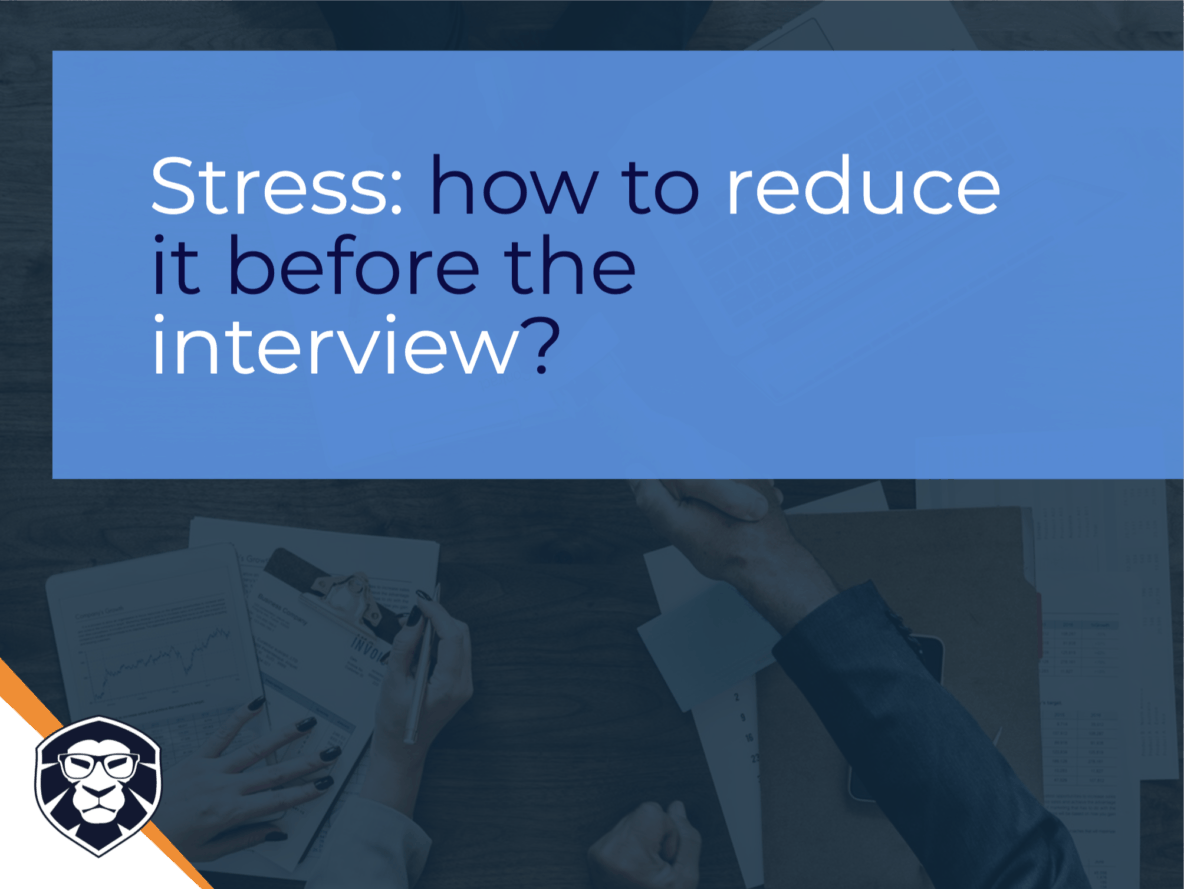9 tips to reduce your stress before the interview - Blog Gamechanger