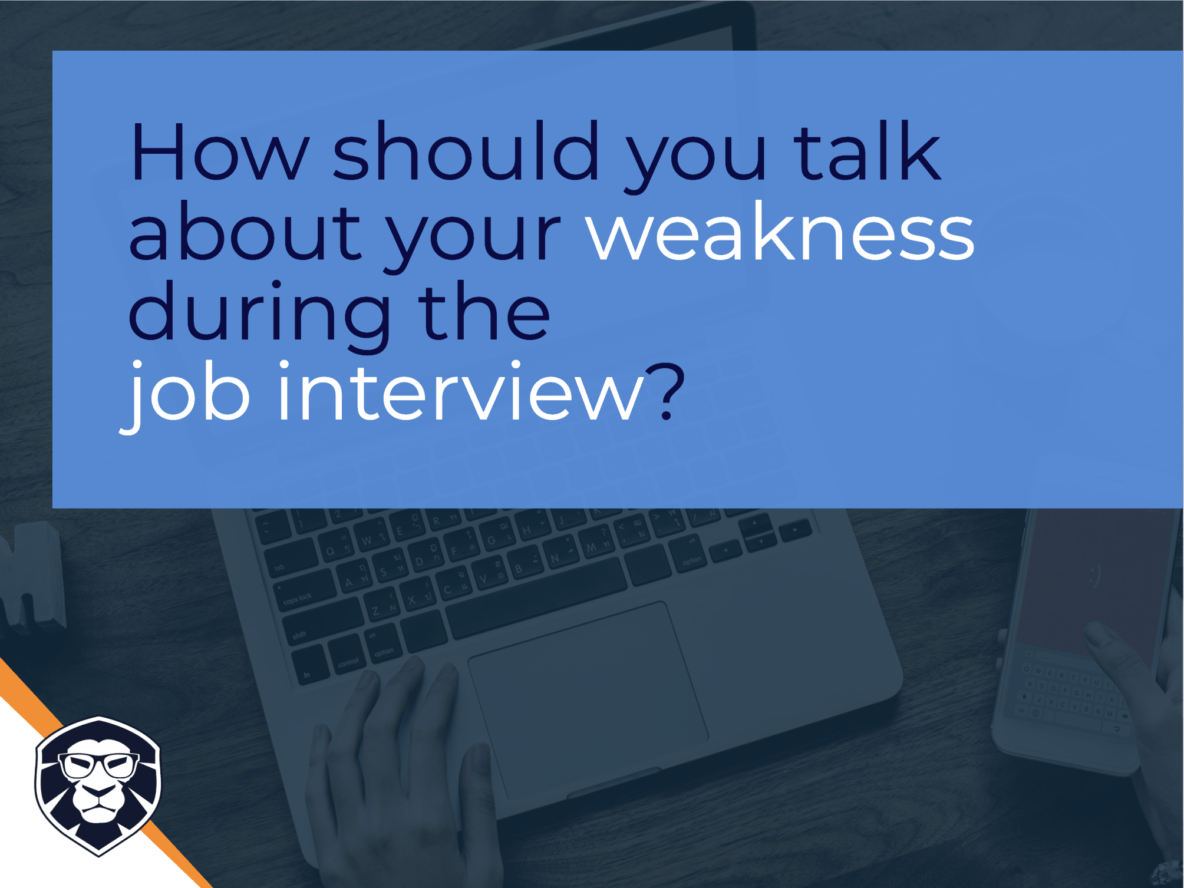 How should you talk about your weakness during the job interview? Blog Gamechanger